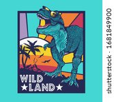 dinosaur illustration  wild... | Shutterstock .eps vector #1681849900