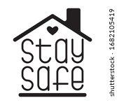 stay safe vector art stay home... | Shutterstock .eps vector #1682105419