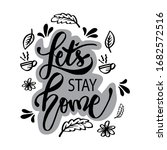lets stay home hand  lettering... | Shutterstock .eps vector #1682572516
