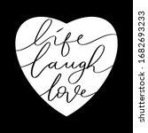 hand lettered life laugh love.... | Shutterstock . vector #1682693233