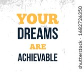 your dreams are achievable  ... | Shutterstock .eps vector #1682726350