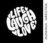 hand lettered life laugh love.... | Shutterstock . vector #1683117616
