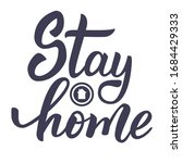 stay home. modern calligraphy... | Shutterstock .eps vector #1684429333