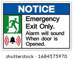 Notice Emergency Exit Only...