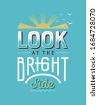 look at the bright side vintage ... | Shutterstock .eps vector #1684728070
