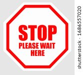 Stop Please Wait Here Sign...