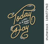 today is a good day | Shutterstock .eps vector #1686571963