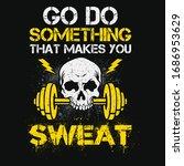 go do something that makes you... | Shutterstock .eps vector #1686953629