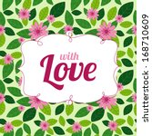 cute floral card with love.... | Shutterstock .eps vector #168710609