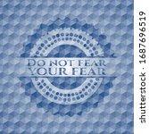 do not fear your fear blue... | Shutterstock .eps vector #1687696519