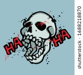 Laughing Skull With Haha Text....