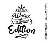 i'm not weird  i am limited... | Shutterstock .eps vector #1688254990