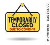 Temporarily Closed Sign Due To...