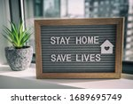 """""""stay Home Save Lives"""" Staying..."""