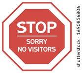Stop. Sorry No Visitors....