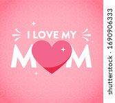 happy mother's day. heart... | Shutterstock . vector #1690906333