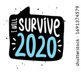 i will survive 2020   stop...   Shutterstock .eps vector #1691374579