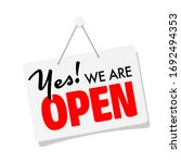 Yes  We\'re Open Sign On White...