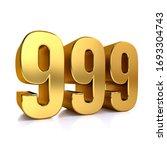 Number 999  Nine Hundred...