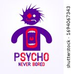 Psycho Never Bored Funny Vector ...