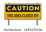 caution  this area closed off.... | Shutterstock .eps vector #1695255136