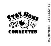 stay home but stay connected ... | Shutterstock .eps vector #1696332466