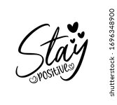 stay positive saying with... | Shutterstock .eps vector #1696348900