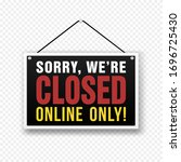 sorry we are closed  online... | Shutterstock .eps vector #1696725430