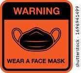 warning sign  wear a face mask. ... | Shutterstock .eps vector #1696941499