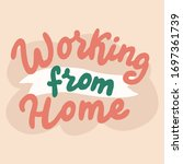 work form home text font. home... | Shutterstock .eps vector #1697361739