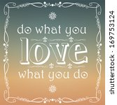 do what you love  love what you ... | Shutterstock .eps vector #169753124