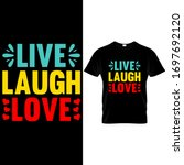 Live Laugh Love Laughter T...
