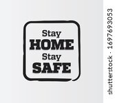 stay home stay safe sign. self... | Shutterstock .eps vector #1697693053