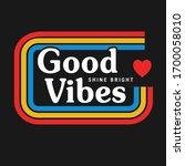 good vibes typography  tee...   Shutterstock .eps vector #1700058010