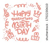 happy quarantined birthday.... | Shutterstock .eps vector #1702230610