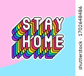 """""""stay home"""" colorful lettering... 