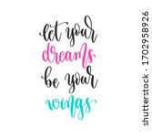 let your dreams be your wings   ... | Shutterstock . vector #1702958926