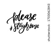 please stay home. hashtag... | Shutterstock .eps vector #1703062843