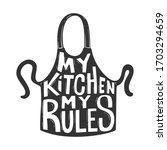 my kitchen my rules. lettering... | Shutterstock .eps vector #1703294659