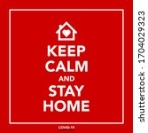 keep calm and stay at home  ...   Shutterstock .eps vector #1704029323