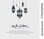 ramadhan kareem greeting card... | Shutterstock .eps vector #1704358906