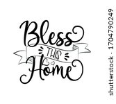bless this home calligraphy ... | Shutterstock .eps vector #1704790249