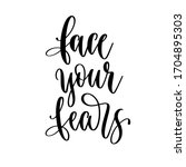 face your fears   hand... | Shutterstock .eps vector #1704895303