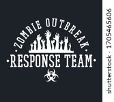 zombi outbreak apparel design....   Shutterstock .eps vector #1705465606
