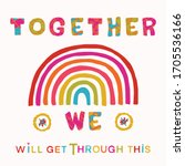 together we will get through... | Shutterstock .eps vector #1705536166