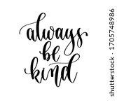always be kind   hand lettering ... | Shutterstock . vector #1705748986