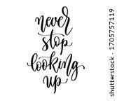 never stop looking up   hand... | Shutterstock . vector #1705757119