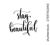 stay beautiful   hand lettering ... | Shutterstock . vector #1705761043