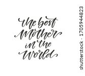 the best mother in the world  ... | Shutterstock .eps vector #1705944823