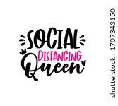 social distancing queen  funny... | Shutterstock .eps vector #1707343150